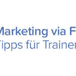 Facebook Marketing – Tipps für Trainer