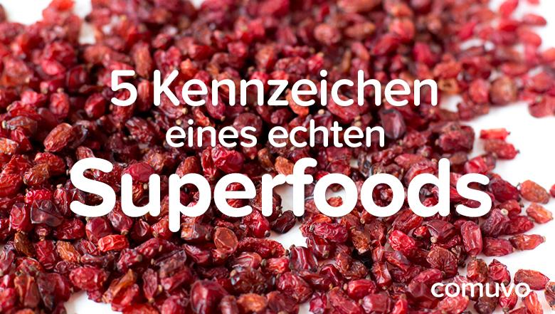 Was sind Superfoods? | 5 Kennzeichen eines echten Superfoods | comuvo Blog
