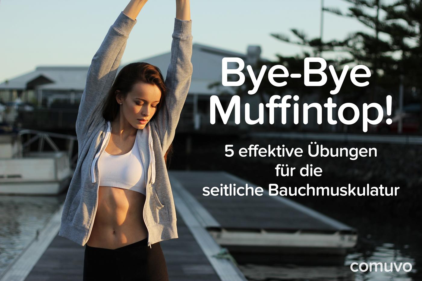 Bye-bye Muffintop! 5 effektive Übungen für die seitliche Bauchmuskulatur | comuvo Fitness Blog